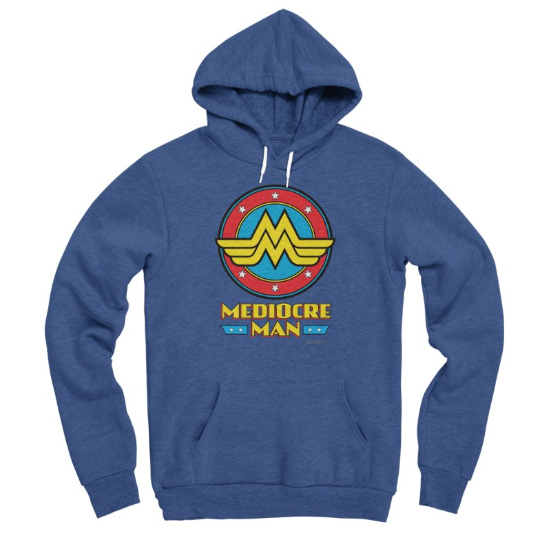 Mediocre Man! Men's Sponge Fleece Pullover Hoody by Zachary Knight | Artist Shop