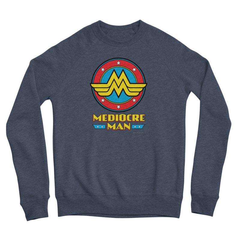 Mediocre Man! Men's Sponge Fleece Sweatshirt by Zachary Knight | Artist Shop