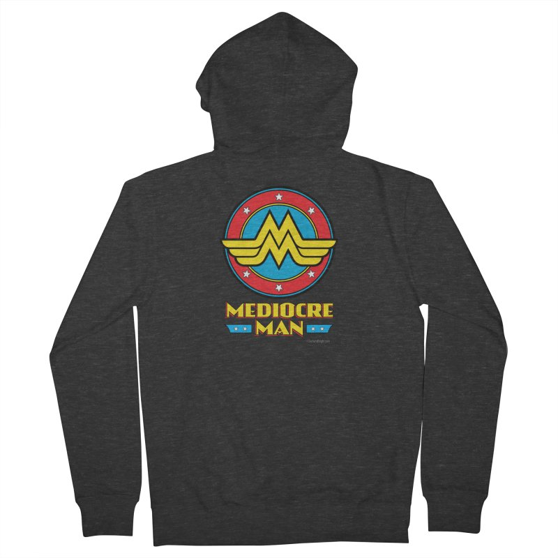 Mediocre Man! Men's Zip-Up Hoody by Zachary Knight | Artist Shop