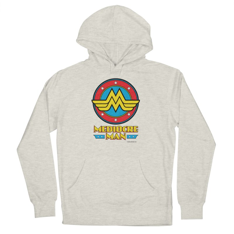 Mediocre Man! Women's Pullover Hoody by Zachary Knight | Artist Shop