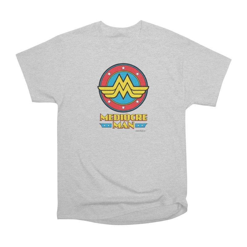 Mediocre Man! Men's Heavyweight T-Shirt by Zachary Knight | Artist Shop
