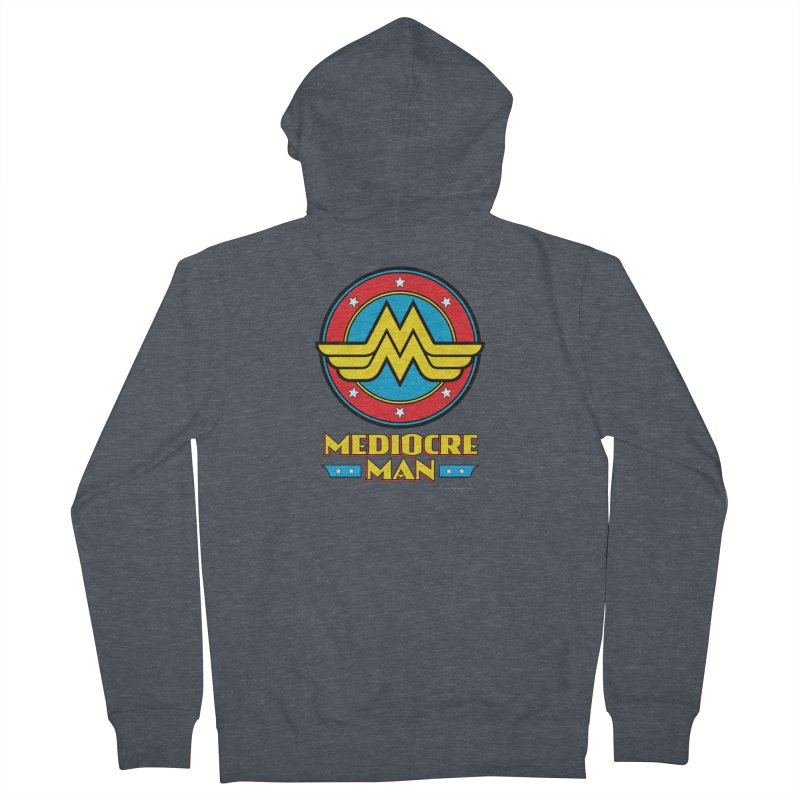 Mediocre Man! Women's Zip-Up Hoody by Zachary Knight | Artist Shop