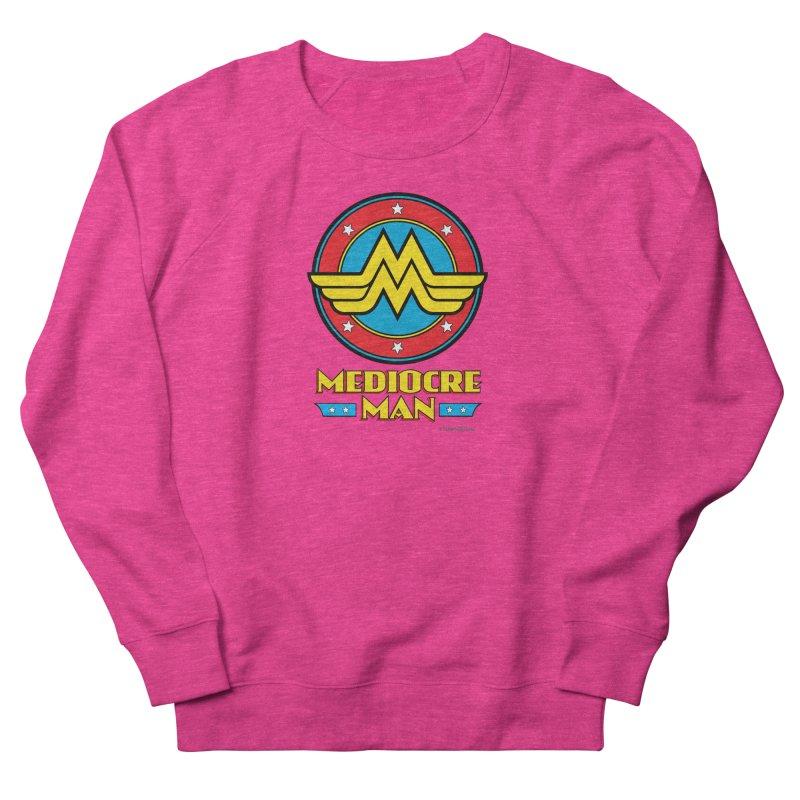 Mediocre Man! Women's French Terry Sweatshirt by Zachary Knight | Artist Shop