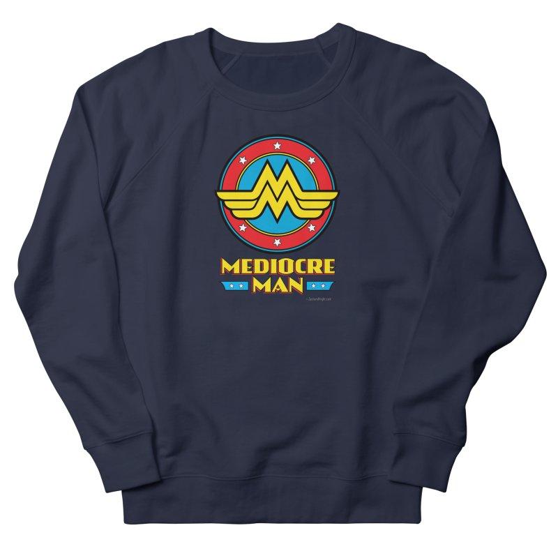 Mediocre Man! Women's French Terry Sweatshirt by Zachary Knight   Artist Shop