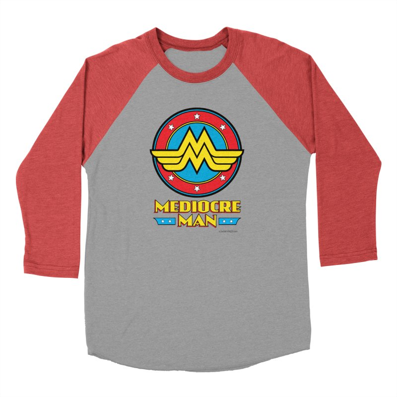 Mediocre Man! Men's Baseball Triblend Longsleeve T-Shirt by Zachary Knight | Artist Shop