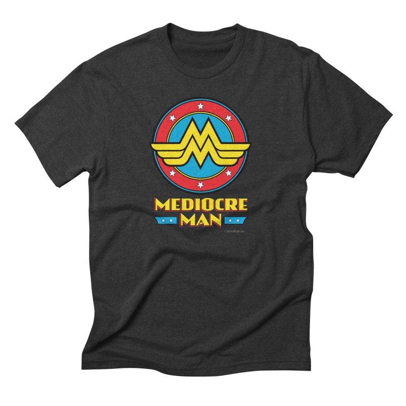 Mediocre Man! Men's Triblend T-shirt by Zachary Knight | Artist Shop