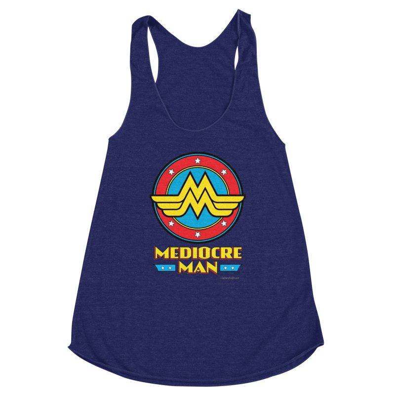 Mediocre Man! Women's Racerback Triblend Tank by Zachary Knight | Artist Shop