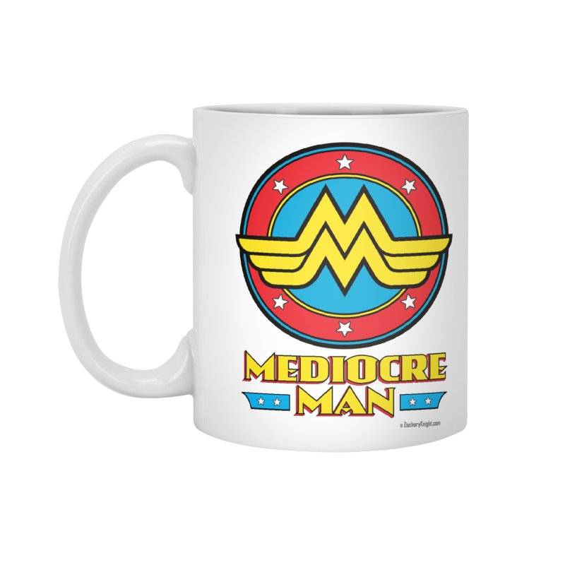 Mediocre Man! Accessories Mug by Zachary Knight | Artist Shop