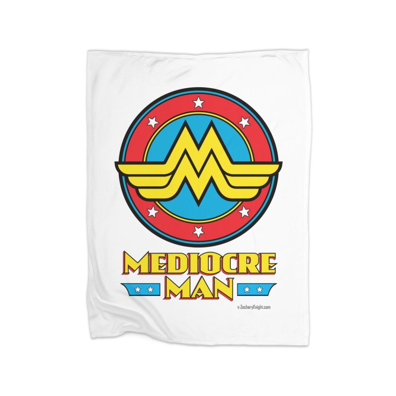 Mediocre Man! Home Fleece Blanket Blanket by Zachary Knight | Artist Shop