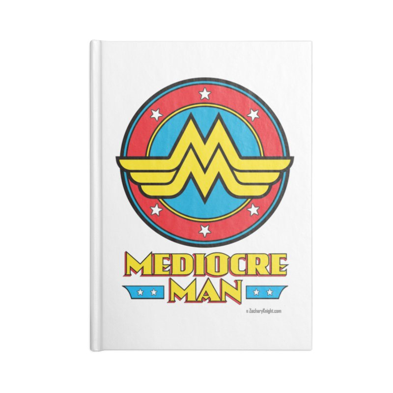 Mediocre Man! Accessories Blank Journal Notebook by Zachary Knight | Artist Shop