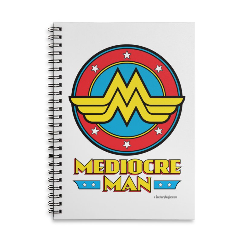 Mediocre Man! Accessories Lined Spiral Notebook by Zachary Knight | Artist Shop