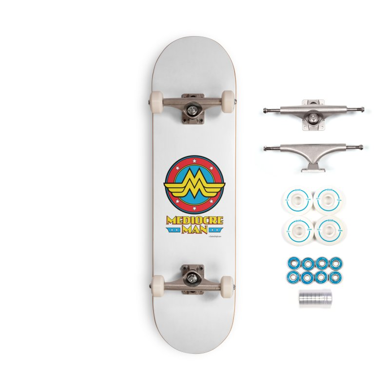 Mediocre Man! Accessories Complete - Basic Skateboard by Zachary Knight | Artist Shop