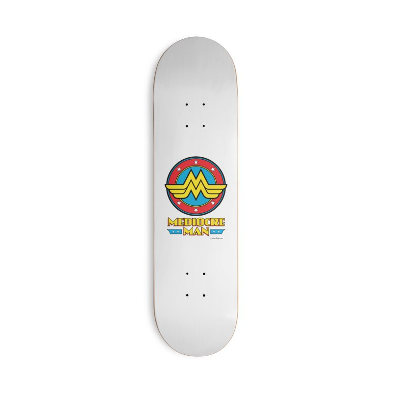 Mediocre Man! Accessories Deck Only Skateboard by Zachary Knight | Artist Shop