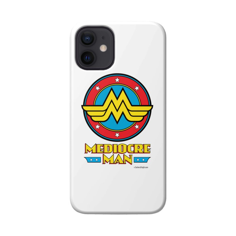 Mediocre Man! Accessories Phone Case by Zachary Knight | Artist Shop