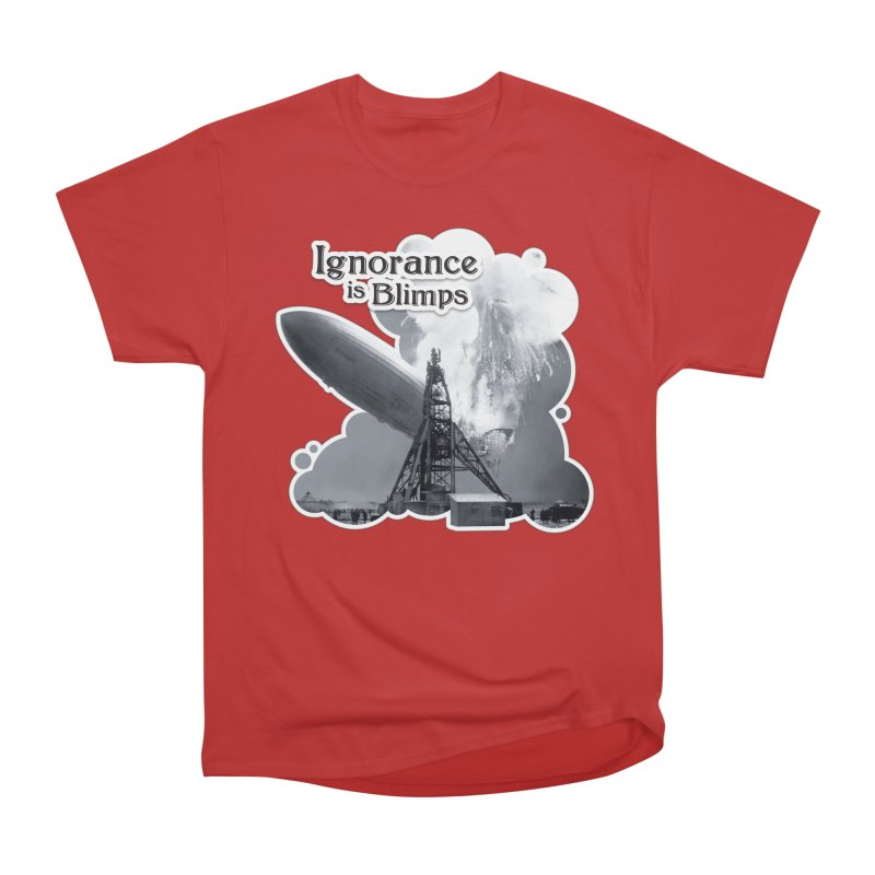 Ignorance Is Blimps Women's T-Shirt by Zachary Knight   Artist Shop