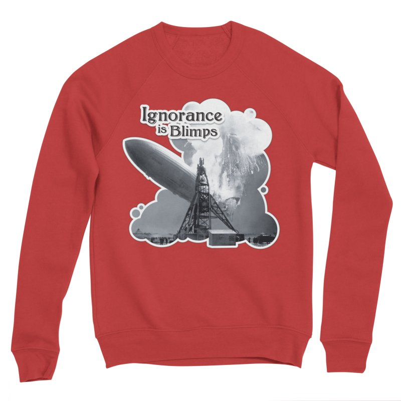 Ignorance Is Blimps Women's Sweatshirt by Zachary Knight | Artist Shop