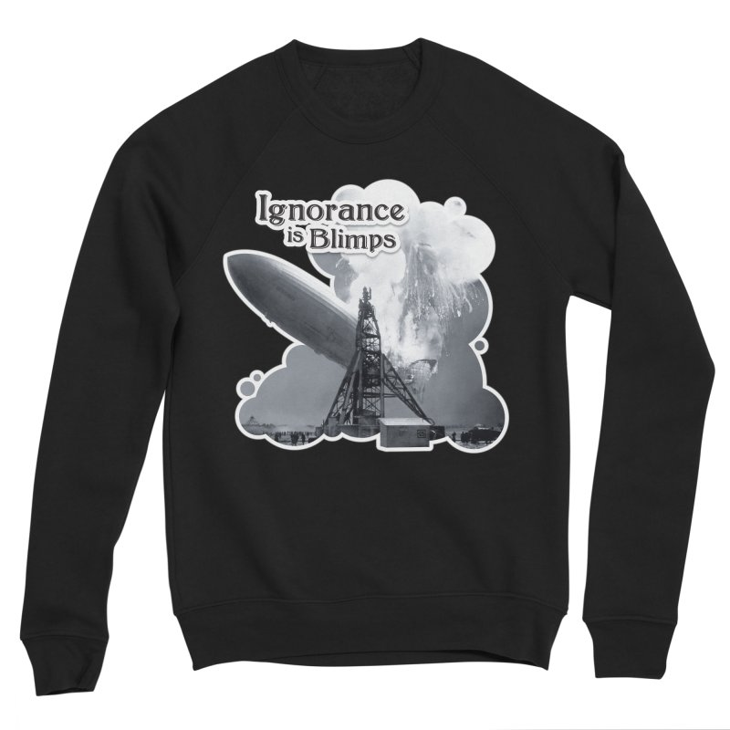 Ignorance Is Blimps Women's Sponge Fleece Sweatshirt by Zachary Knight | Artist Shop