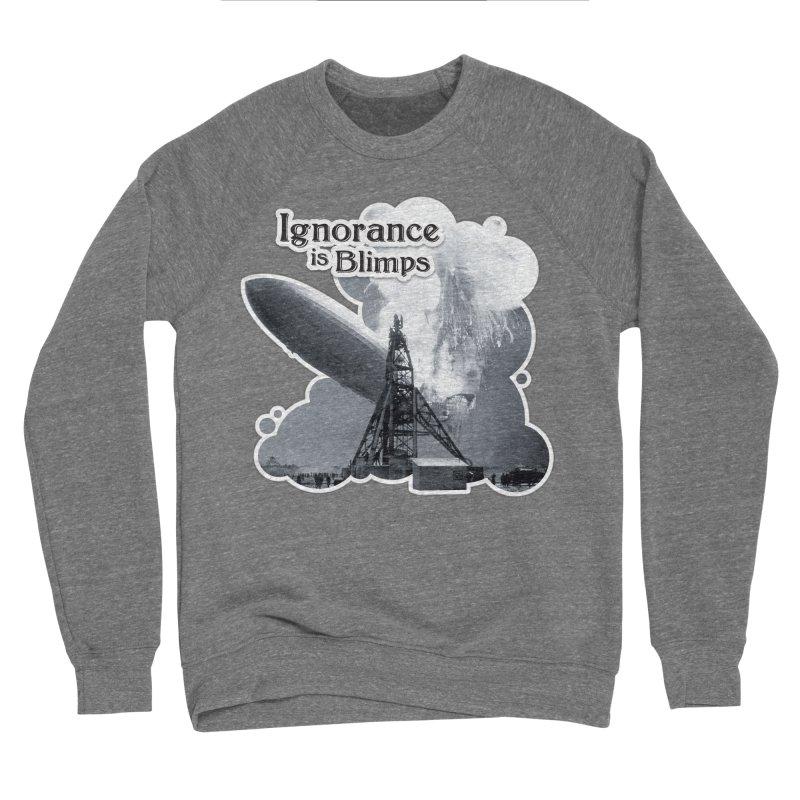 Ignorance Is Blimps Women's Sponge Fleece Sweatshirt by Zachary Knight | Artist Shop