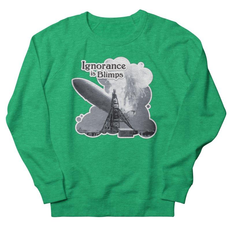 Ignorance Is Blimps Women's Sweatshirt by Zachary Knight | Artist Shop