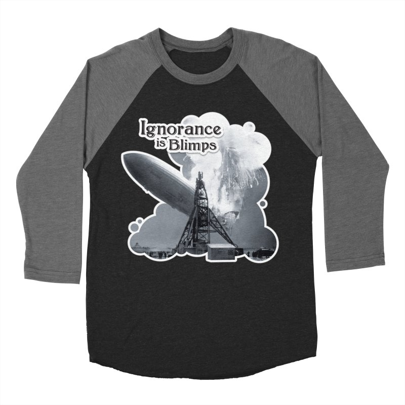 Ignorance Is Blimps Men's Baseball Triblend T-Shirt by Zachary Knight   Artist Shop