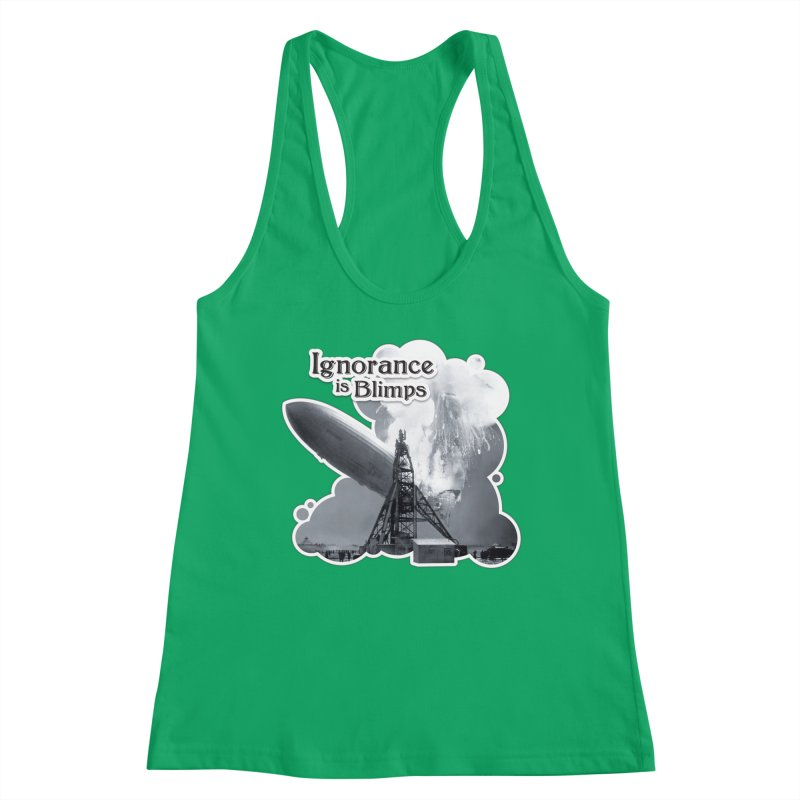 Ignorance Is Blimps Women's Tank by Zachary Knight | Artist Shop