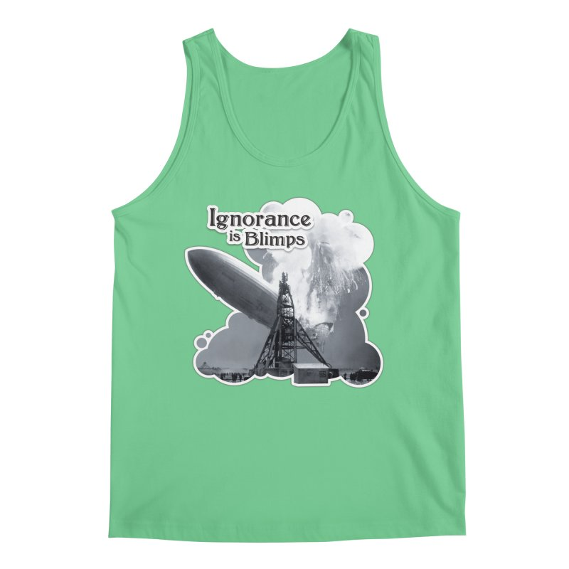 Ignorance Is Blimps Men's Tank by Zachary Knight | Artist Shop