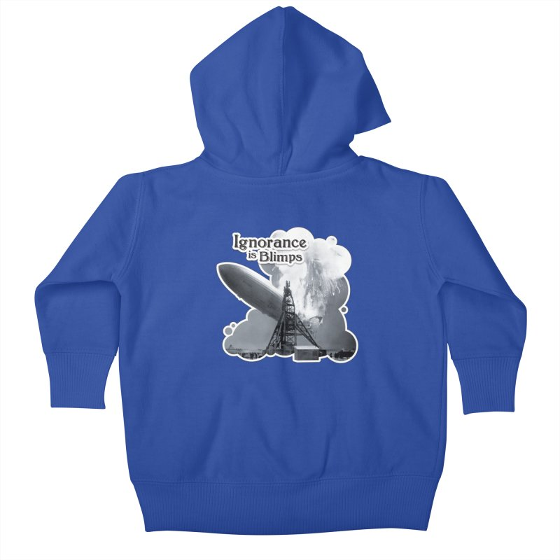 Ignorance Is Blimps Kids Baby Zip-Up Hoody by Zachary Knight | Artist Shop
