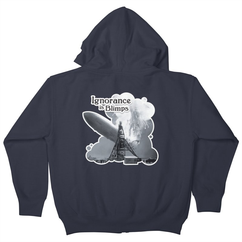 Ignorance Is Blimps Kids Zip-Up Hoody by Zachary Knight | Artist Shop