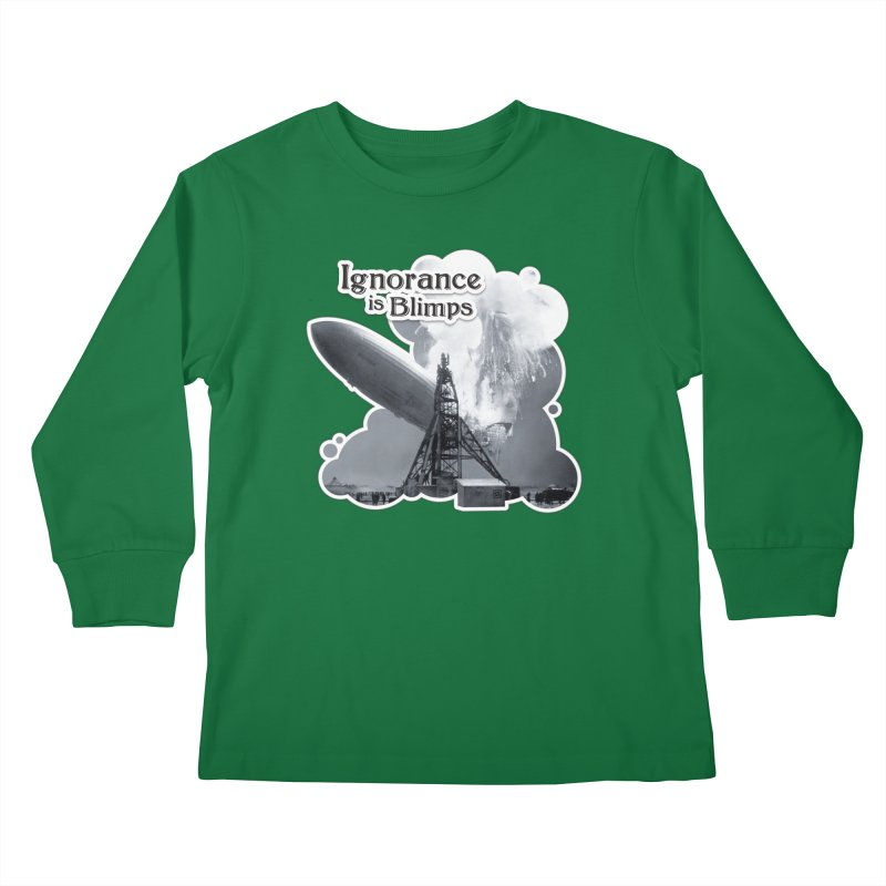 Ignorance Is Blimps Kids Longsleeve T-Shirt by Zachary Knight   Artist Shop