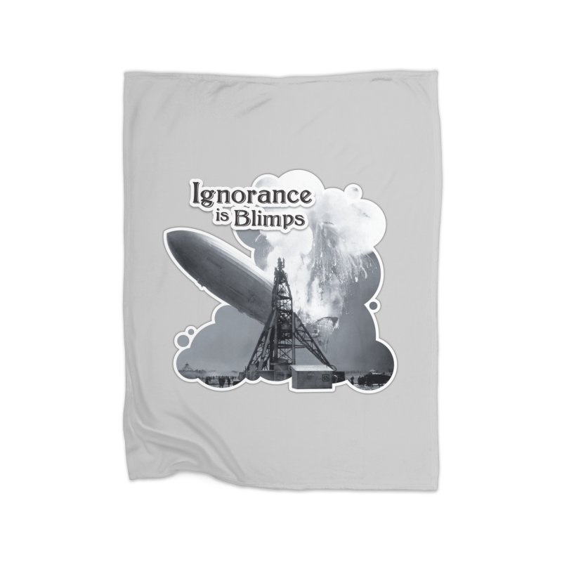 Ignorance Is Blimps Home Fleece Blanket Blanket by Zachary Knight | Artist Shop