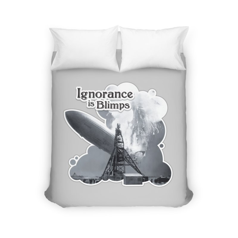 Ignorance Is Blimps Home Duvet by Zachary Knight | Artist Shop