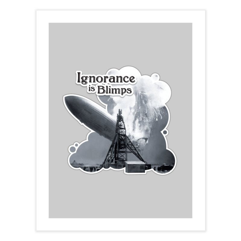 Ignorance Is Blimps Home Fine Art Print by Zachary Knight   Artist Shop