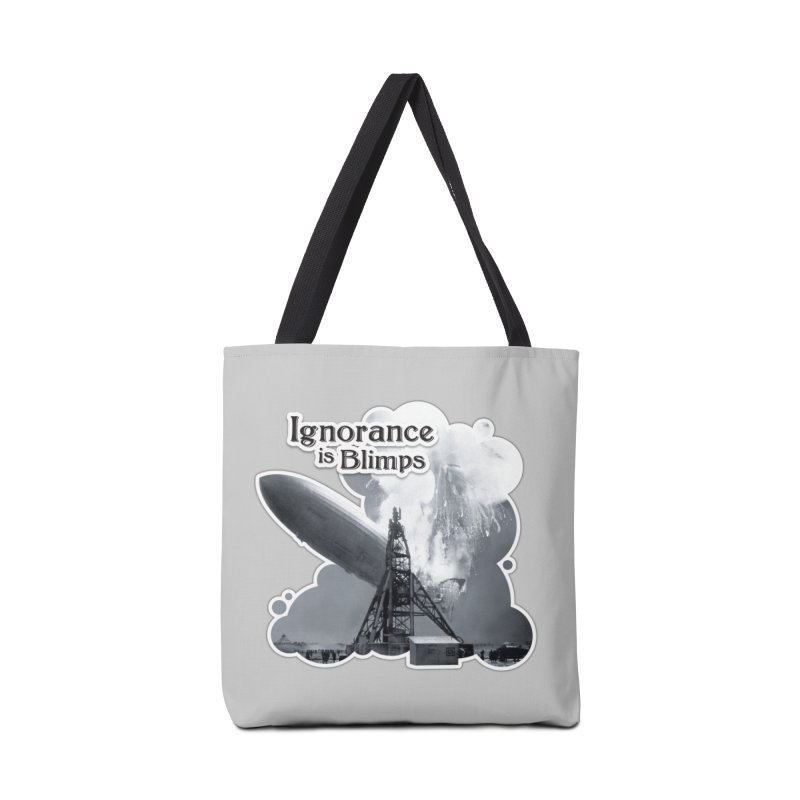 Ignorance Is Blimps Accessories Tote Bag Bag by Zachary Knight | Artist Shop