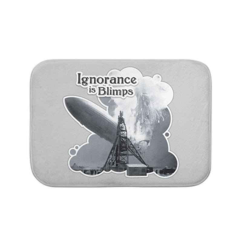 Ignorance Is Blimps Home Bath Mat by Zachary Knight | Artist Shop