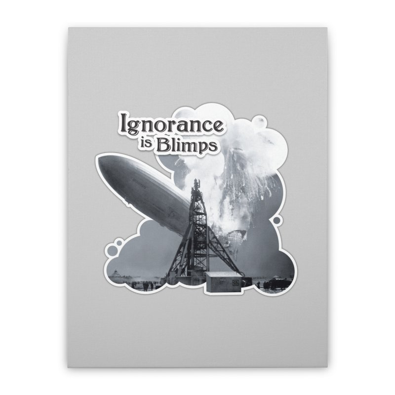 Ignorance Is Blimps Home Stretched Canvas by Zachary Knight | Artist Shop