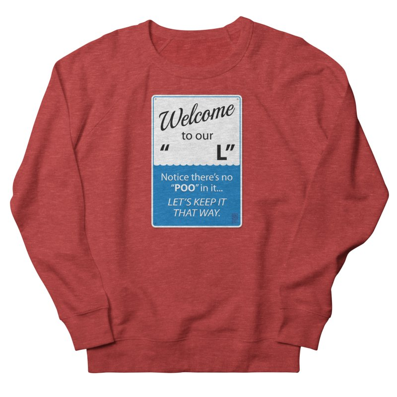 """Welcome To Our """"___L"""" Women's French Terry Sweatshirt by Zachary Knight 