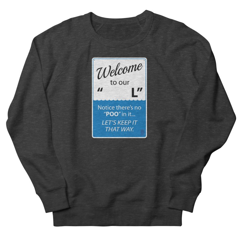 "Welcome To Our ""___L"" Men's Sweatshirt by Zachary Knight 