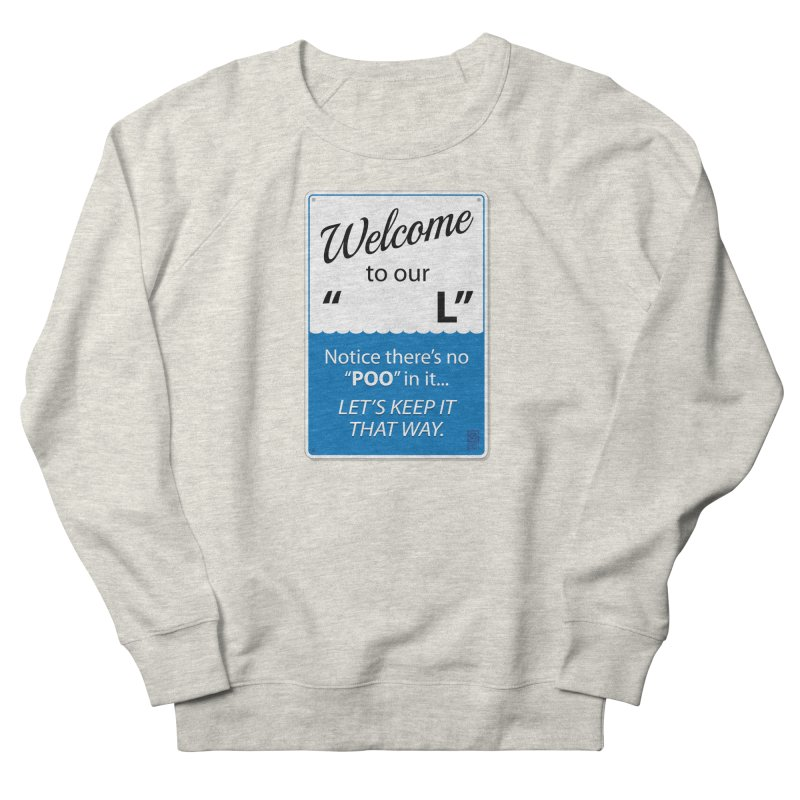 """Welcome To Our """"___L"""" Men's Sweatshirt by Zachary Knight 