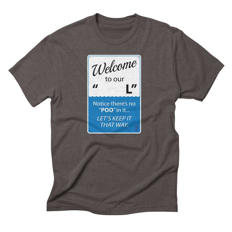"Welcome To Our ""___L"" Men's Triblend T-Shirt by Zachary Knight 