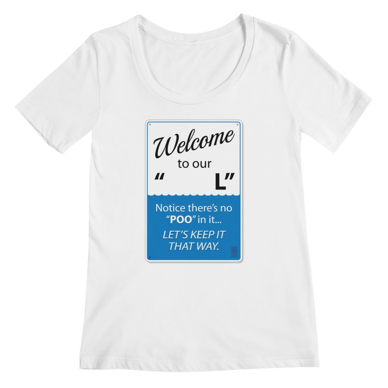"""Welcome To Our """"___L"""" Women's Regular Scoop Neck by Zachary Knight 