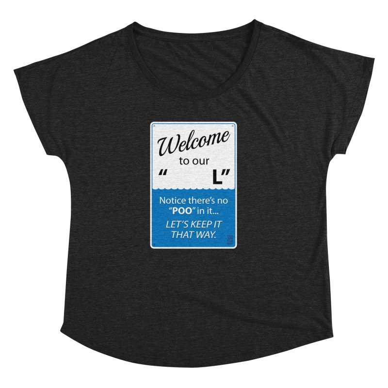 """Welcome To Our """"___L"""" Women's Dolman Scoop Neck by Zachary Knight 