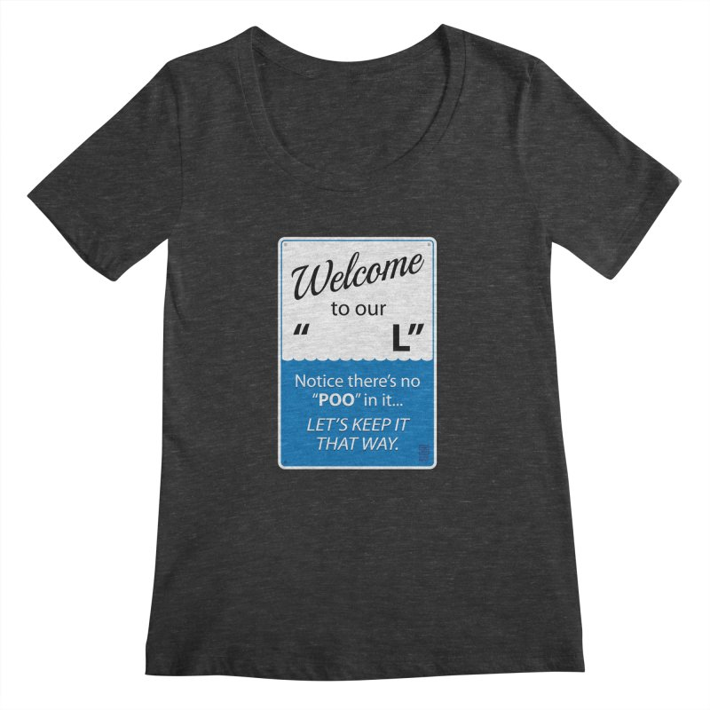 """Welcome To Our """"___L"""" Women's Scoopneck by Zachary Knight 