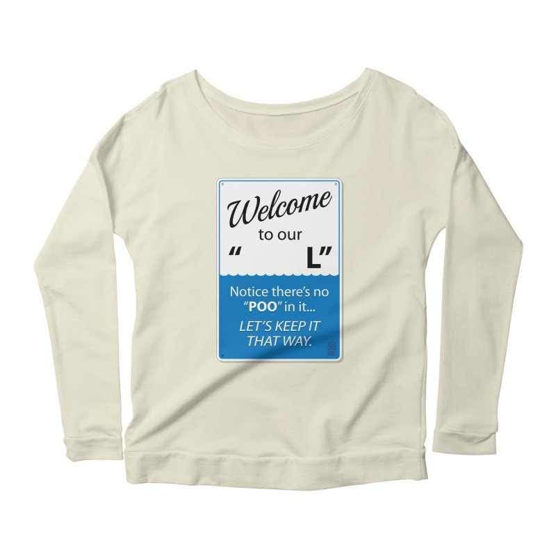 "Welcome To Our ""___L"" Women's Longsleeve Scoopneck  by Zachary Knight 