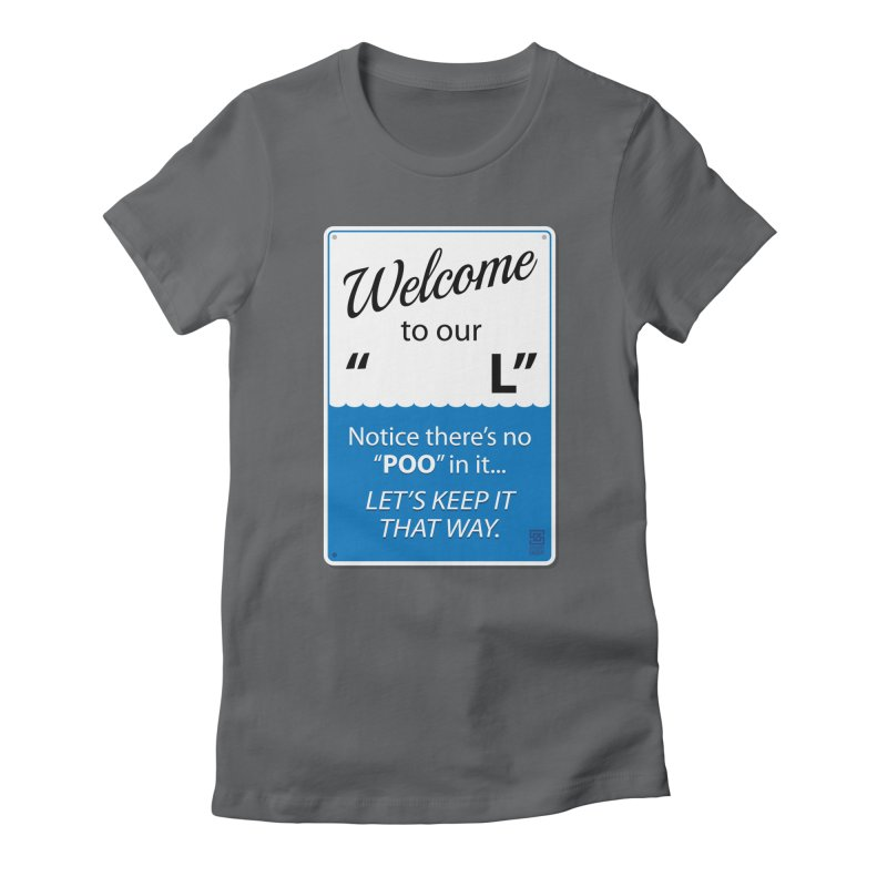 """Welcome To Our """"___L"""" Women's T-Shirt by Zachary Knight   Artist Shop"""
