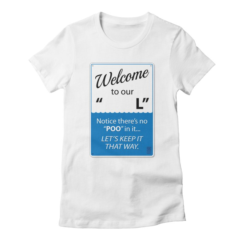 "Welcome To Our ""___L"" Women's T-Shirt by Zachary Knight 