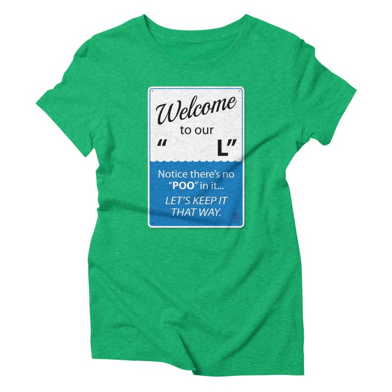 """Welcome To Our """"___L"""" Women's Triblend T-Shirt by Zachary Knight   Artist Shop"""