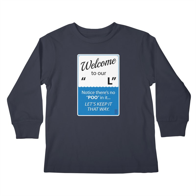 """Welcome To Our """"___L"""" Kids Longsleeve T-Shirt by Zachary Knight   Artist Shop"""