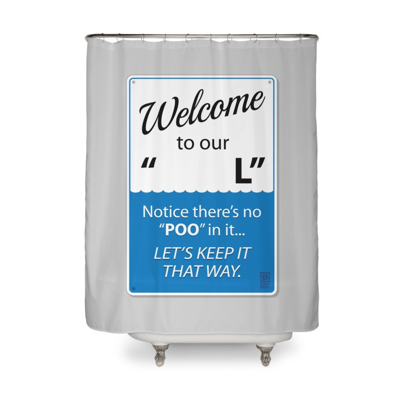 "Welcome To Our ""___L"" Home Shower Curtain by Zachary Knight 