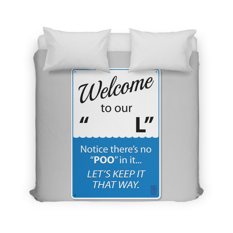 """Welcome To Our """"___L"""" Home Duvet by Zachary Knight 