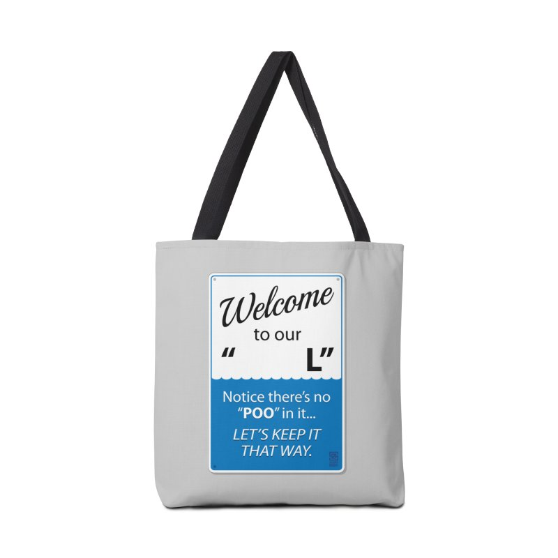 """Welcome To Our """"___L"""" Accessories Bag by Zachary Knight 